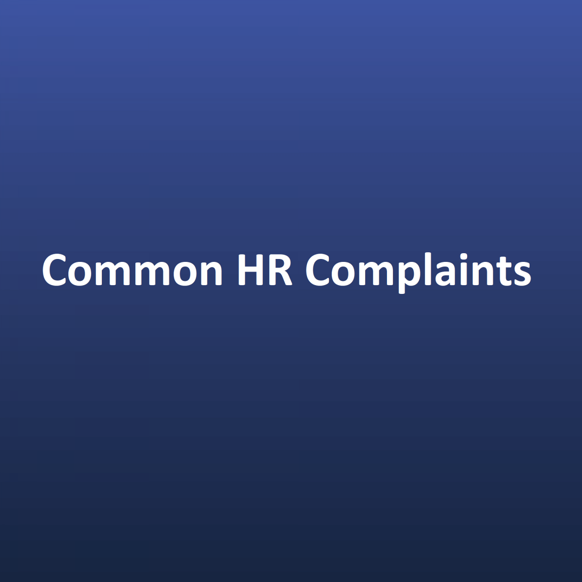 Five common HR complaints & how to deal with it